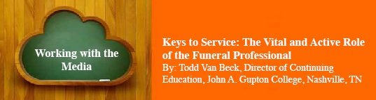 Keys to Service: The Vital and Active Role of the Funeral Professional